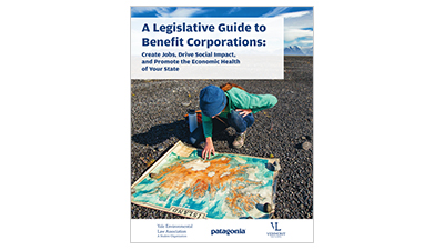 A LEGISLATIVE GUIDE TO BENEFIT COPORATIONS